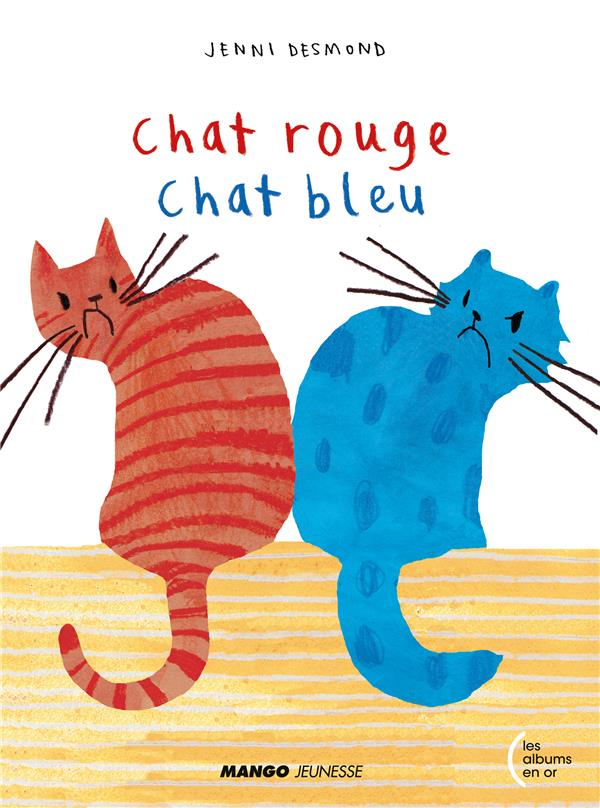 CHAT ROUGE, CHAT BLEU